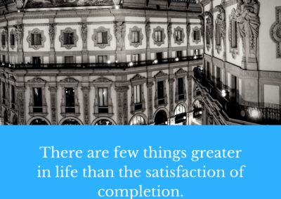 2-There are few things greater in life than the satisfaction of completion. (1)